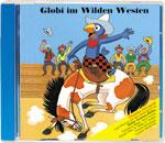 Globi im Wilden Westen CD