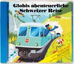 Globis abenteuerliche Schweizer Reise CD