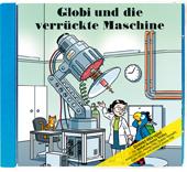 Globi und die verrückte Maschine CD