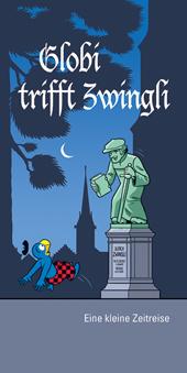 Globi trifft Zwingli Informationsbroschüre, Umschlag gross anzeigen