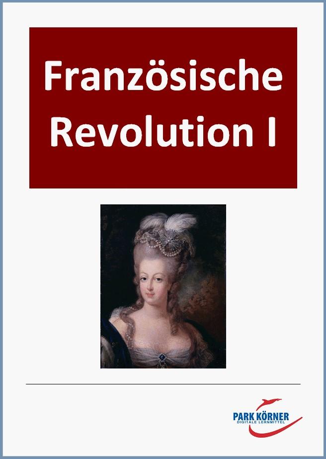 Französische Revolution I: Ursachen und politische Ereignisse 1789-1792