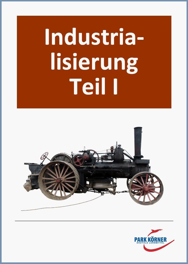 Industrialisierung I: Begriff, Wesen, Industrie in England