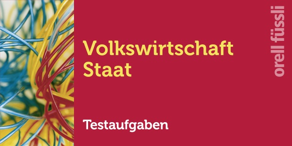 Volkswirtschaft / Staat - Testaufgaben digitale Lernkartei, Umschlag gross anzeigen