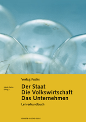 Der Staat / Die Volkswirtschaft / Das Unternehmen - Lehrerhandbuch, Umschlag gross anzeigen