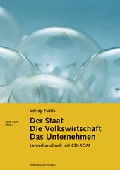 Der Staat / Die Volkswirtschaft / Das Unternehmen - Lehrerhandbuch