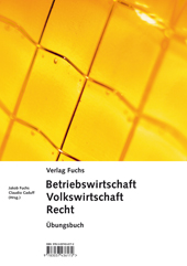 Betriebswirtschaft / Volkswirtschaft / Recht - Übungsbuch, Umschlag gross anzeigen