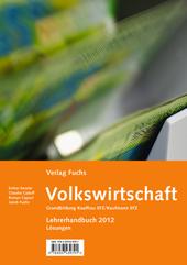 Volkswirtschaft mit Aufgaben und Fragen - Grundbildung Kauffrau/Kaufmann EFZ