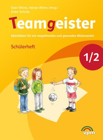 Teamgeister 1+2 Schülerheft Neubearbeitung 2015