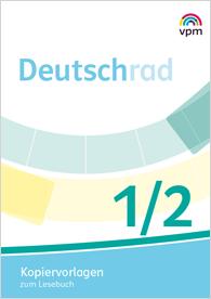 Deutschrad 1./2. Schuljahr - Kopiervorlagen zum Lesebuch