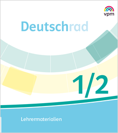 Deutschrad 1/2 - Didaktischer Kommentar