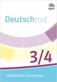 Deutschrad 3/4 - Didaktischer Kommentar