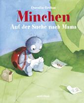 Minchen - Auf der Suche nach Mama