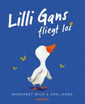 Lilli Gans fliegt los