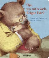 Oje, wo tut's weh, Edgar Bär?