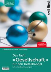 Das Fach «Gesellschaft» für den Detailhandel - Lehrerhandbuch