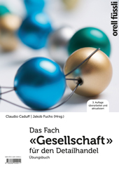 Das Fach «Gesellschaft» für den Detailhandel - Übungsbuch, Umschlag gross anzeigen