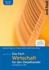 Das Fach «Wirtschaft» für den Detailhandel -Grundlagenbuch inkl. E-Book, Umschlag gross anzeigen