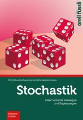 Stochastik – Kommentierte Lösungen und Ergänzungen