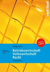 Betriebswirtschaft / Volkswirtschaft / Recht - Grundlagenbuch inkl. E-Book