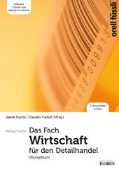Das Fach Wirtschaft für den Detailhandel – Übungsbuch