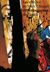 Les vitraux de Marc Chagall au Fraumünster de Zürich