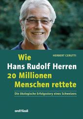 Wie Hans Rudolf Herren 20 Millionen Menschen rettete, Umschlag gross anzeigen