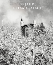 100 Jahre Gstaad Palace