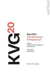 Das KVG - eine Schweizer Erfolgsstory?