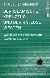 Der islamische Kreuzzug und der ratlose Westen, Umschlag gross anzeigen