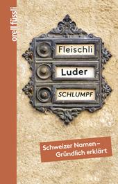 Fleischli, Luder, Schlumpf