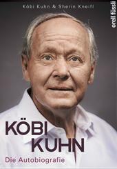 Köbi Kuhn. Die Autobiografie, Umschlag gross anzeigen