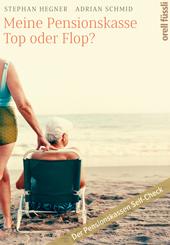 Meine Pensionskasse: Top oder Flop?