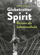 Globetrotter-Spirit: Reisen als Lebensschule, Umschlag gross anzeigen