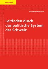 Leitfaden durch das politische System der Schweiz, Umschlag gross anzeigen