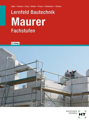 Lernfeld Bautechnik - Fachstufen Maurer