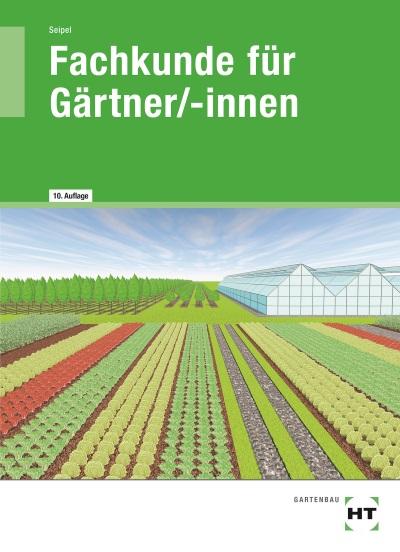 Fachkunde für Gärtnerinnen und Gärtner