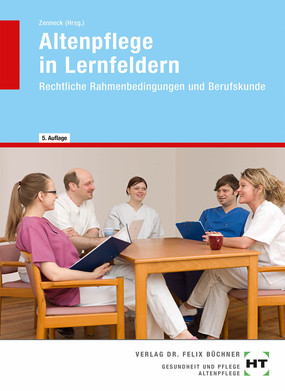 Altenpflege in Lernfeldern: Rechtliche