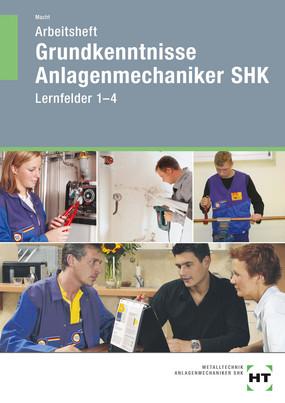 Anlagenmechaniker SHK - Arbeitsheft Grundkenntnisse