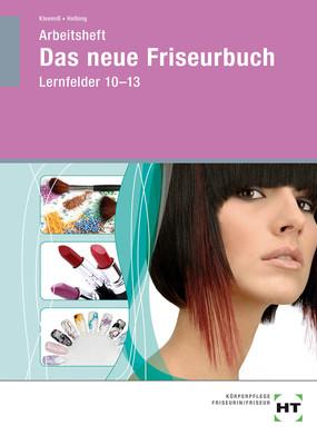 Das neue Friseurbuch: Lernfelder 10 - 13