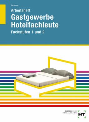 Gastgewerbe Hotelfachleute - Arbeitsheft