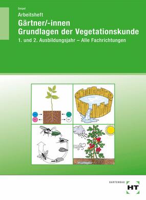 Gärtner/-innen Grundlagen der Vegetationskunde - Arbeitsheft, Umschlag gross anzeigen
