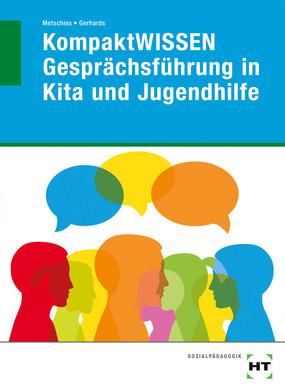 KompaktWISSEN Gesprächsführung in Kita und Jugendhilfe
