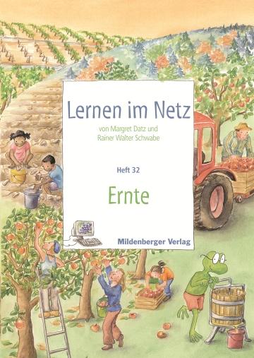 Lernen im Netz - Heft 32: Ernte