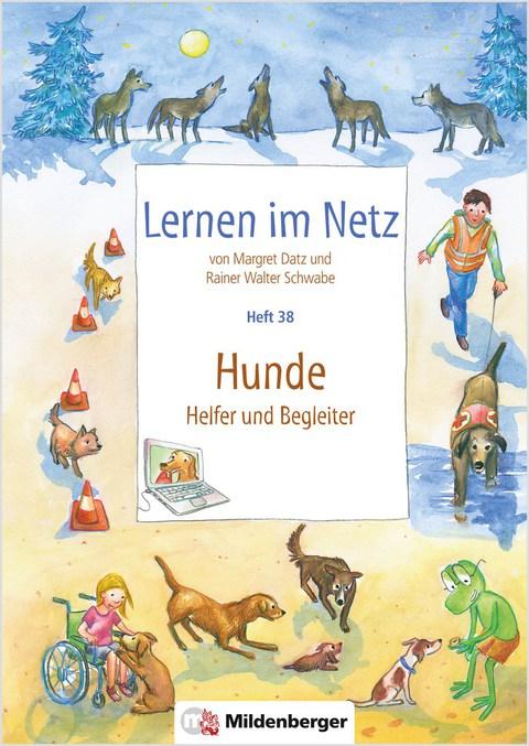 Lernen im Netz - Heft 38: Hunde – Helfer und Begleiter