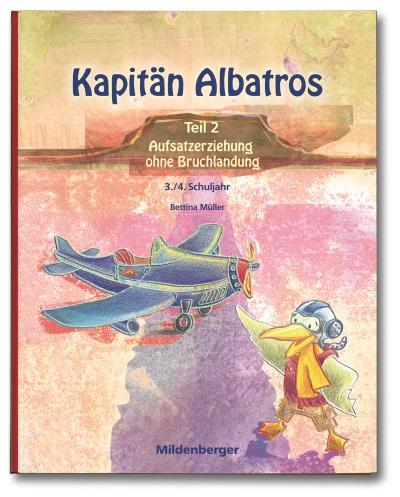 Kapitän Albatros Teil 2 - Aufsatzerziehung ohne Bruchlandung, Umschlag gross anzeigen