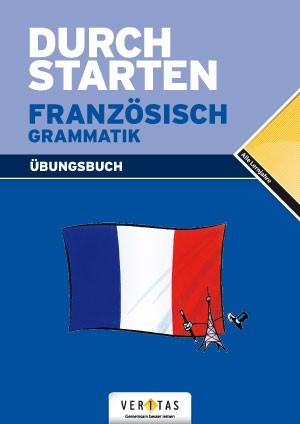 Durchstarten Französisch Grammatik - Übungsbuch