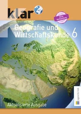 klar - Geografie und Wirtschaftskunde 6