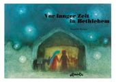 Vor langer Zeit in Bethlehem