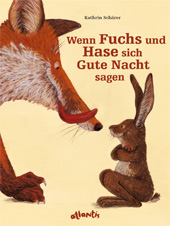 Wenn Fuchs und Hase sich Gute Nacht sagen