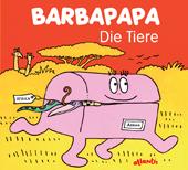 Barbapapa. Die Tiere, Umschlag gross anzeigen
